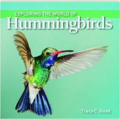EXPLORING THE WORLD OF HUMMINGBIRDS