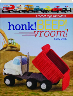 HONK! BEEP! VROOM! Crochet Toys That Move