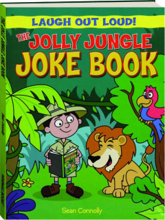 THE JOLLY JUNGLE JOKE BOOK: Laugh Out Loud!