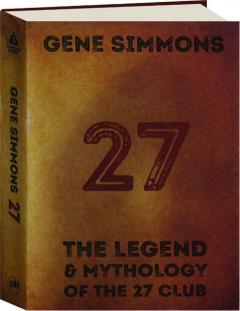 27: The Legend & Mythology of the 27 Club