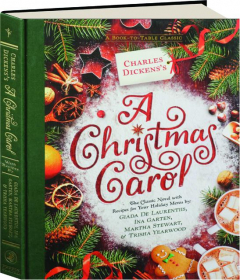 CHARLES DICKENS'S <I>A CHRISTMAS CAROL:</I> A Book-to-Table Classic