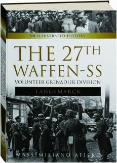 LANGEMARCK: The 27th Waffen-SS Volunteer Grenadier Division