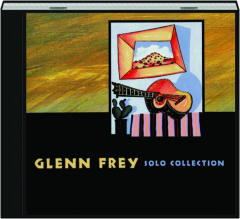 GLENN FREY: Solo Collection