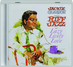 JACKIE GLEASON PRESENTS RIFF JAZZ AND LAZY LIVELY LOVE