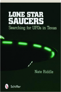 LONE STAR SAUCERS: Searching for UFOs in Texas