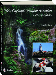 NEW ENGLAND'S NATURAL WONDERS: An Explorer's Guide