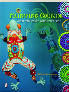 PAINTING GOURDS WITH EHT FAIRY GOURDMOTHER