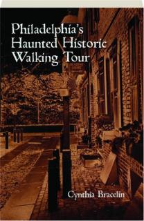 PHILADELPHIA'S HAUNTED HISTORIC WALKING TOUR