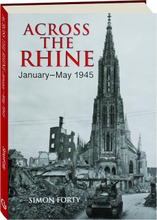 ACROSS THE RHINE, JANUARY-MAY 1945