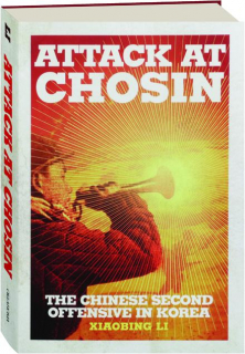 ATTACK AT CHOSIN: The Chinese Second Offensive in Korea