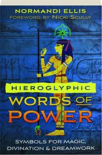 HIEROGLYPHIC WORDS OF POWER: Symbols for Magic, Divination & Dreamwork