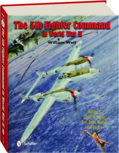 THE 5TH FIGHTER COMMAND IN WORLD WAR II, VOLUME 3