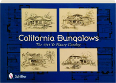 CALIFORNIA BUNGALOWS, FOURTH EDITION: The 1911 Ye Planry Catalog