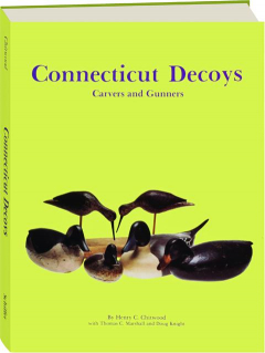 CONNECTICUT DECOYS: Carvers and Gunners