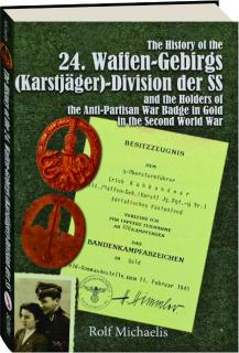 THE HISTORY OF THE 24. WAFFEN-GEBIRGS (KARSTJAGER)-DIVISION DER SS