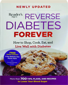 REVERSE DIABETES FOREVER: How to Shop, Cook, Eat, and Live Well with Diabetes