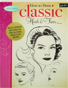 HOW TO DRAW CLASSIC HEADS & FACES: Collectibles