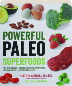 POWERFUL PALEO SUPERFOODS: The Best Primal-Friendly Foods for Burning Fat, Building Muscle, and Optimal Health