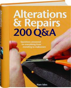 ALTERATIONS & REPAIRS: 200 Q&A