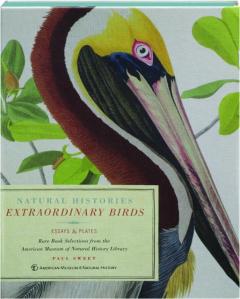 EXTRAORDINARY BIRDS: Natural Histories