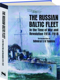 THE RUSSIAN BALTIC FLEET IN THE TIME OF WAR AND REVOLUTION 1914-1918