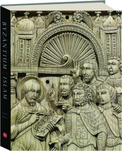 BYZANTIUM AND ISLAM: Age of Transition, 7th-9th Century