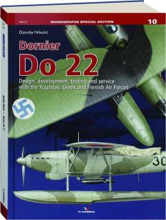 DORNIER DO 22: Monographs Special Edition No. 10