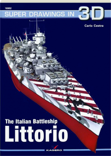 THE ITALIAN BATTLESHIP <I>LITTORIO:</I> Super Drawings in 3D