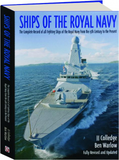 SHIPS OF THE ROYAL NAVY, REVISED: The Complete Record of All Fighting Ships of the Royal Navy