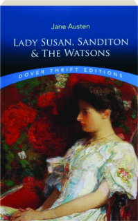 LADY SUSAN / SANDITON / THE WATSONS