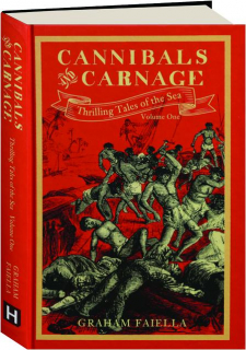 CANNIBALS AND CARNAGE, VOLUME ONE: Thrilling Tales of the Sea