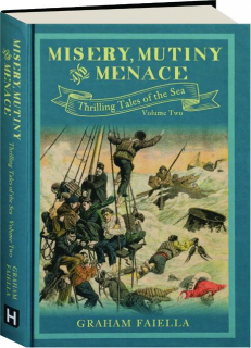 MISERY, MUTINY AND MENACE, VOLUME TWO: Thrilling Tales of the Sea