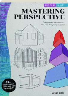 MASTERING PERSPECTIVE: Success in Art