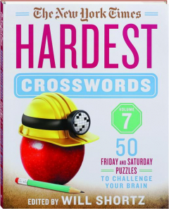 <I>THE NEW YORK TIMES</I> HARDEST CROSSWORDS, VOLUME 7