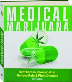 MEDICAL MARIJUANA: Beat Stress, Sleep Better, Relieve Pain & Fight Disease