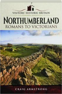 NORTHUMBERLAND: Visitors' Historic Britain
