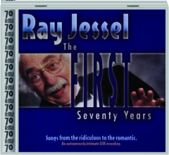 RAY JESSEL: The First Seventy Years