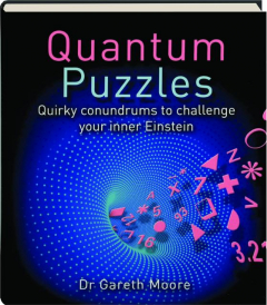 QUANTUM PUZZLES: Quirky Conundrums to Challenge Your Inner Einstein