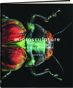 MICROSCULPTURE: Portraits of Insects