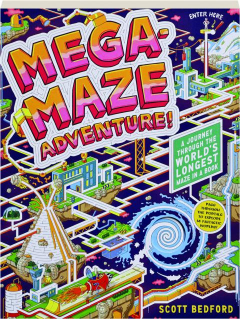 MEGA-MAZE ADVENTURE! A Journey Through the World's Longest Maze in a Book