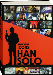 HAN SOLO: <I>Star Wars</I> Icons
