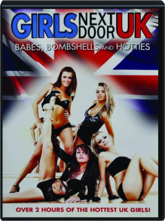 GIRLS NEXT DOOR UK: Babes, Bombshells and Hotties