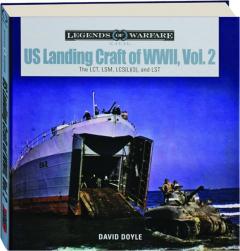 US LANDING CRAFT OF WWII, VOL. 2: Legends of Warfare