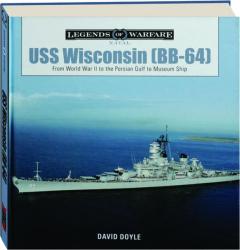 USS <I>WISCONSIN</I> (BB-64): Legends of Warfare