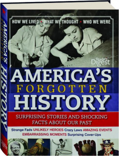AMERICA'S FORGOTTEN HISTORY: Surprising Stories and Shocking Facts About Our Past