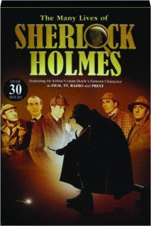 THE MANY LIVES OF SHERLOCK HOLMES