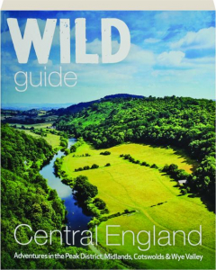 WILD GUIDE: Central England