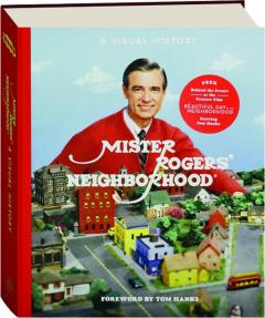 MISTER ROGERS' NEIGHBORGOOD: A Visual History