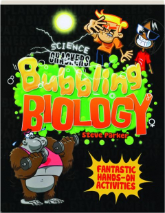 BUBBLING BIOLOGY: Science Crackers
