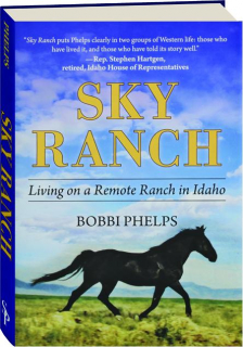 SKY RANCH: Living on a Remote Ranch in Idaho